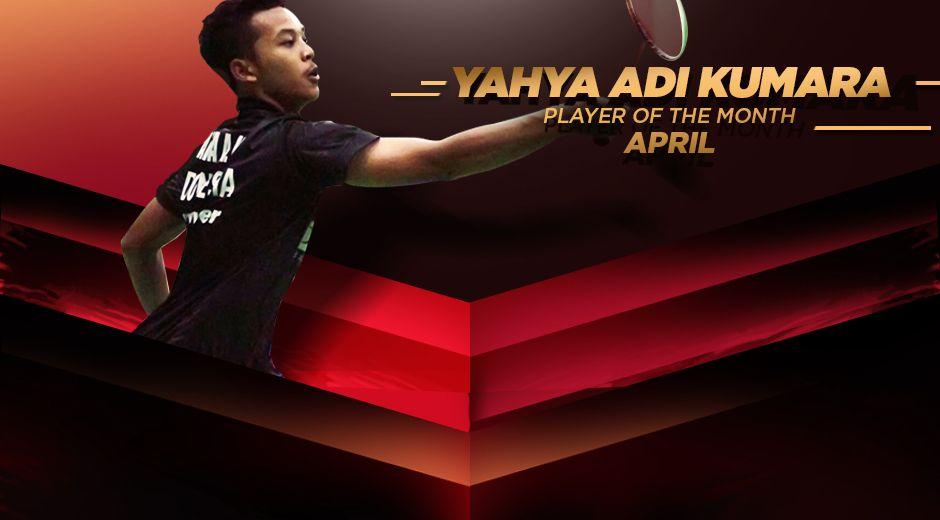 Yahya Adi Kumara, Player of The Month April